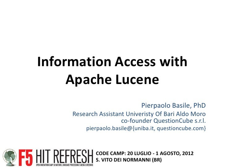 Information Access with     Apache Lucene                              Pierpaolo Basile, PhD     Research Assistant Univer...