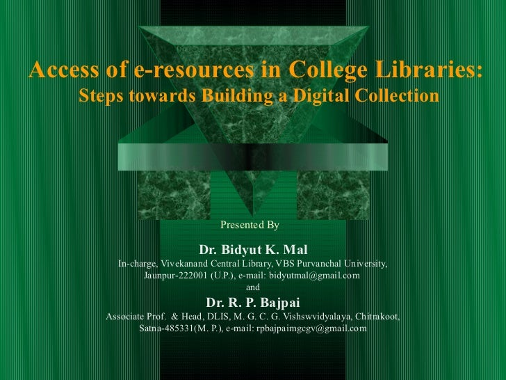 Access of e-resources in College Libraries:    Steps towards Building a Digital Collection                                ...