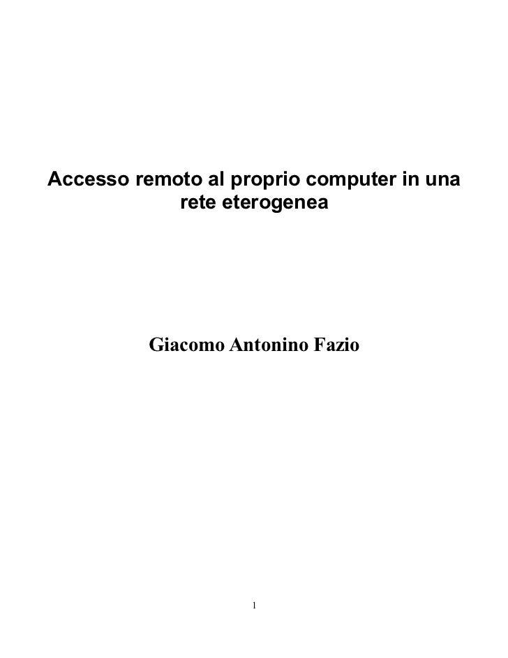 Accesso remoto al proprio computer in una            rete eterogenea          Giacomo Antonino Fazio                    1