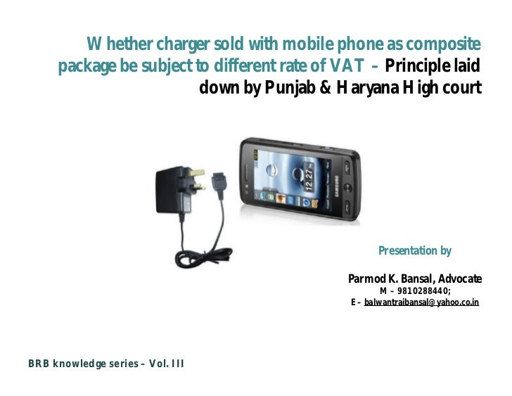 Whether charger sold with mobile phone as composite     package be subject to different rate of VAT – Principle laid      ...