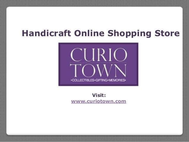Visit: www.curiotown.com Handicraft Online Shopping Store
