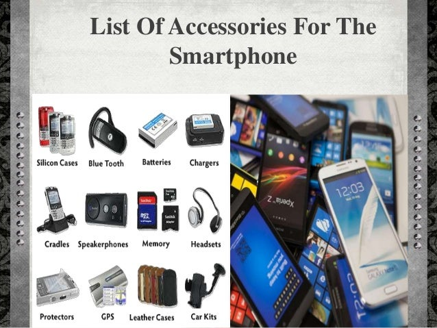 List Of Accessories For The Smartphone