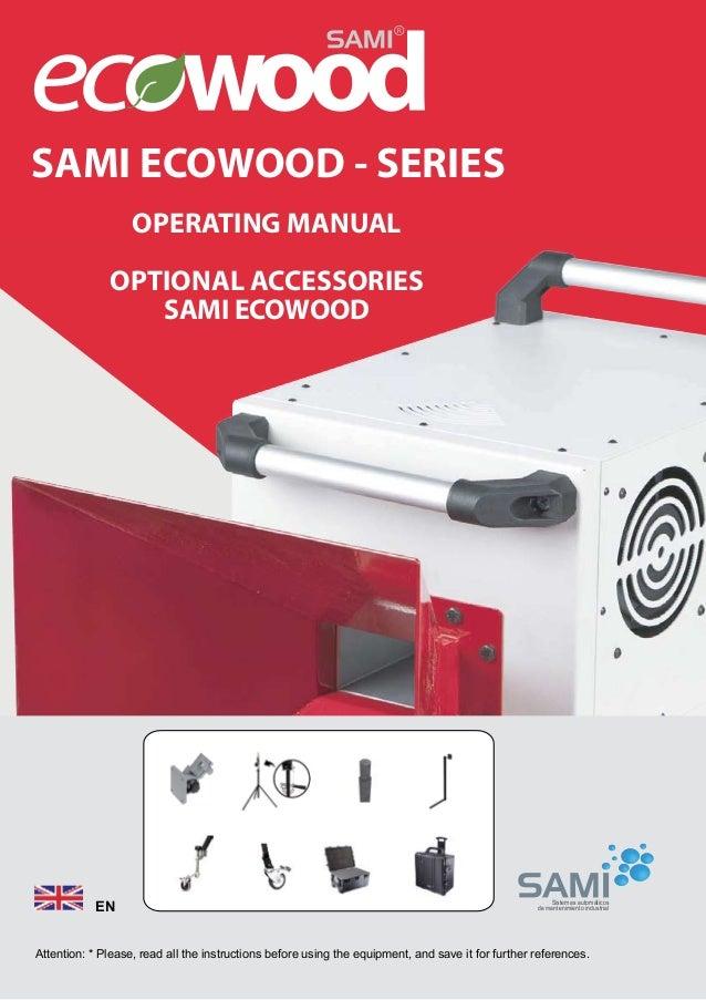 SAMI ECOWOOD - SERIES OPERATING MANUAL OPTIONAL ACCESSORIES SAMI ECOWOOD  EN  Sistemas automáticos de mantenimiento indust...