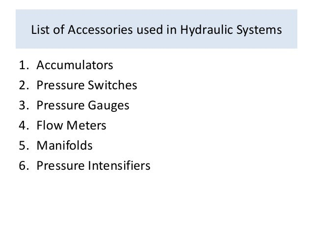 Accessory Components in Hydraulic Systems Slide 3