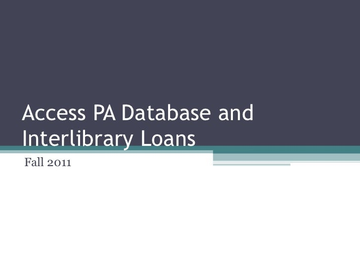 Access PA Database and Interlibrary Loans Fall 2011
