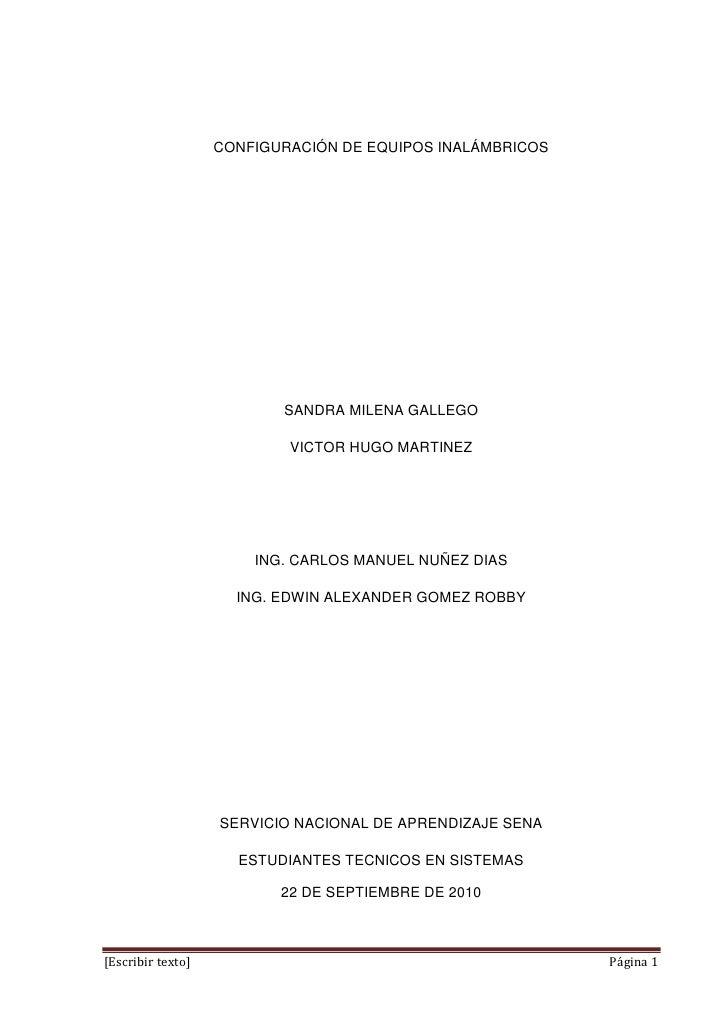 CONFIGURACIÓN DE EQUIPOS INALÁMBRICOS<br />SANDRA MILENA GALLEGO<br />VICTOR HUGO MARTINEZ<br />ING. CARLOS MANUEL NUÑEZ D...