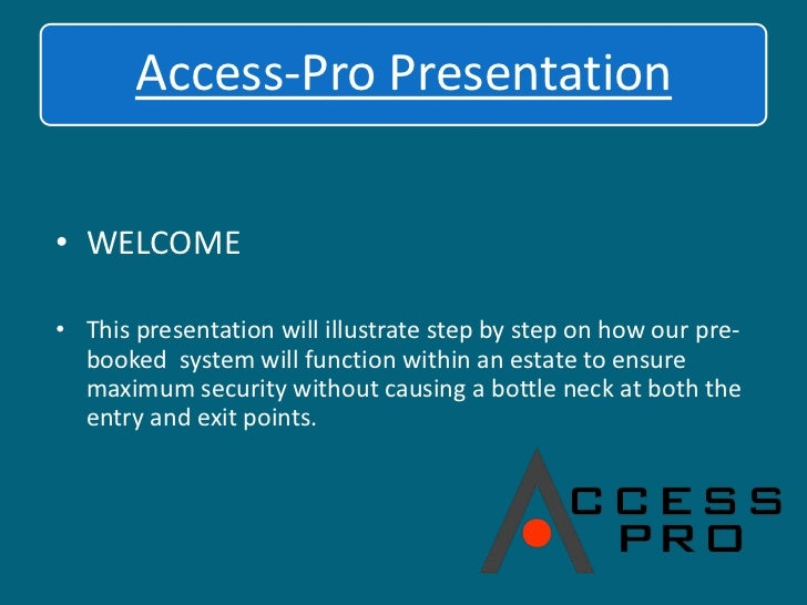 WELCOME<br />This presentation will illustrate step by step on how our pre-booked  system will function within an estate t...