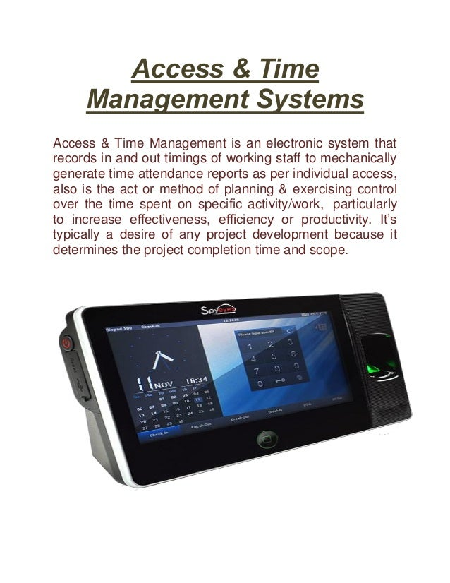 Access & Time Management Systems Access & Time Management is an electronic system that records in and out timings of worki...