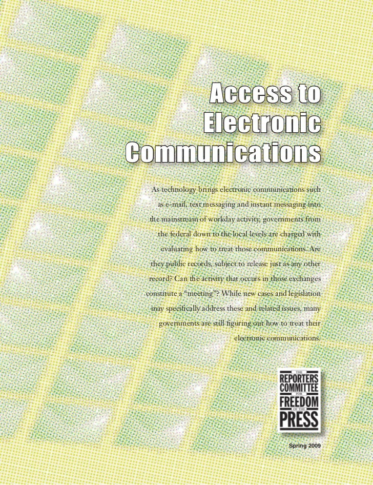 Access to    ElectronicCommunications  As technology brings electronic communications such    as e-mail, text messaging an...