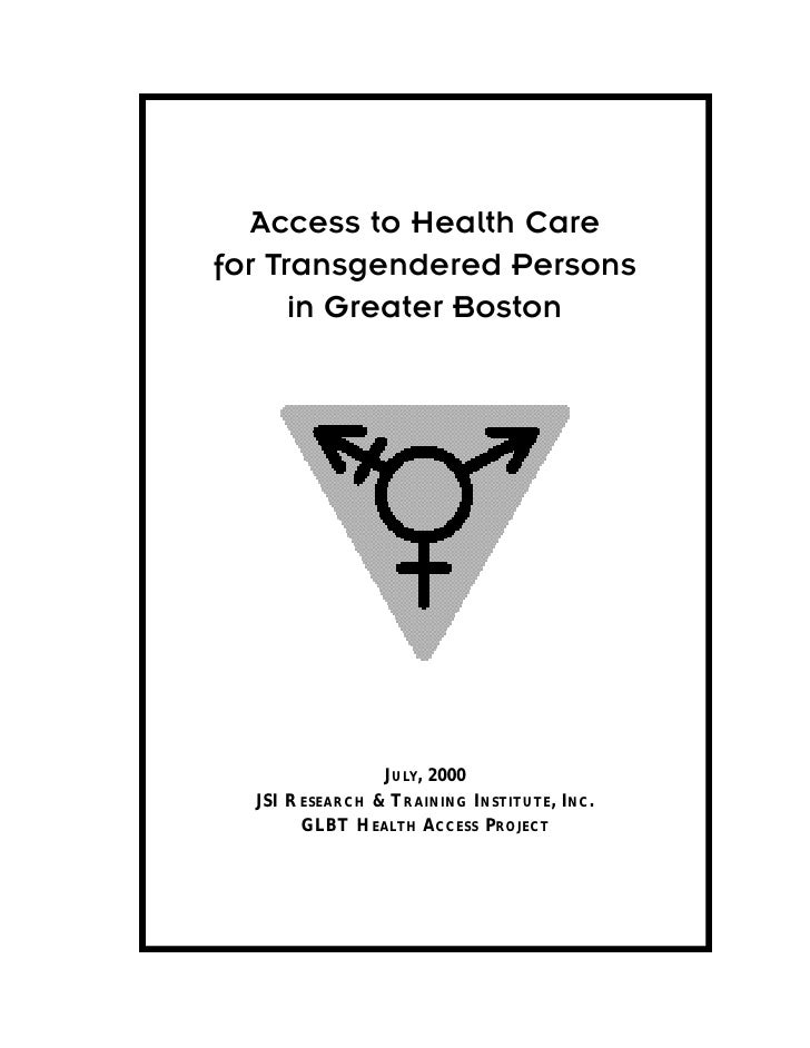 Access to Health Care for Transgendered Persons       in Greater Boston                      JULY, 2000   JSI R ESEARCH & ...
