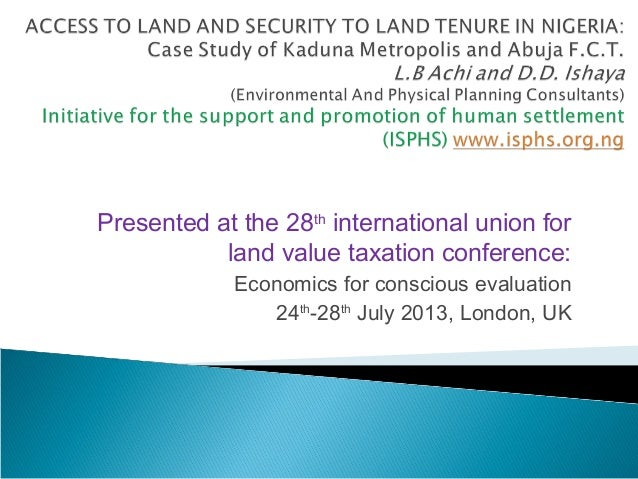 Presented at the 28th international union for land value taxation conference: Economics for conscious evaluation 24th -28t...