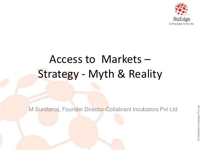 Access to Markets –   Strategy - Myth & Reality                                                              © Collabrant ...