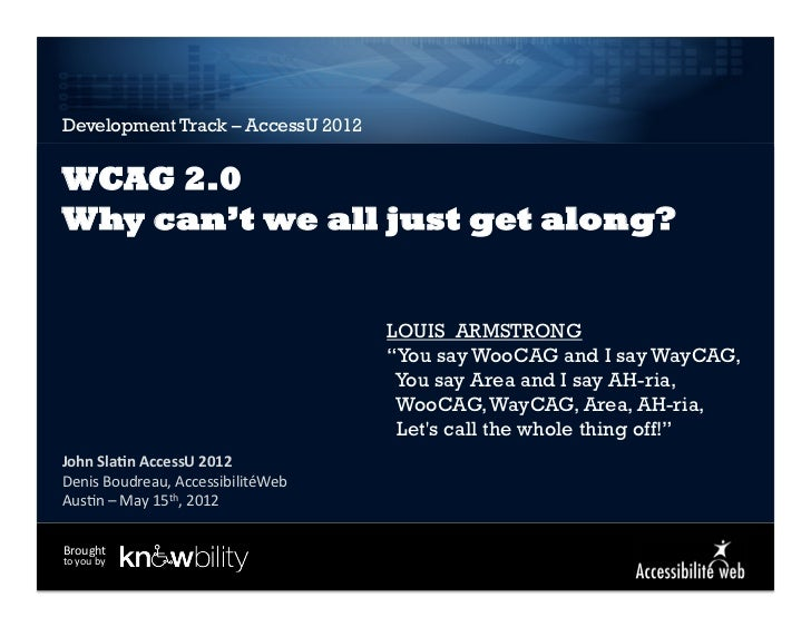 Development Track – AccessU 2012WCAG 2.0Why can't we all just get along?                                             LOUIS...