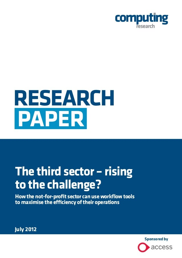 RESEARCH PAPER Thethirdsector–rising tothechallenge? How the not-for-profit sectorcanuseworkflowtools to maximise the effi...