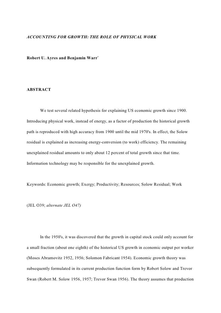ACCOUNTING FOR GROWTH: THE ROLE OF PHYSICAL WORKRobert U. Ayres and Benjamin Warr*ABSTRACT       We test several related h...