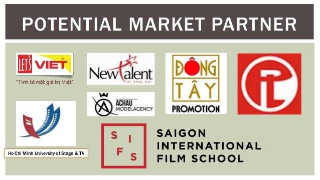 POTENTIAL MARKET PARTNER Ho Chi Minh University of Stage & TV