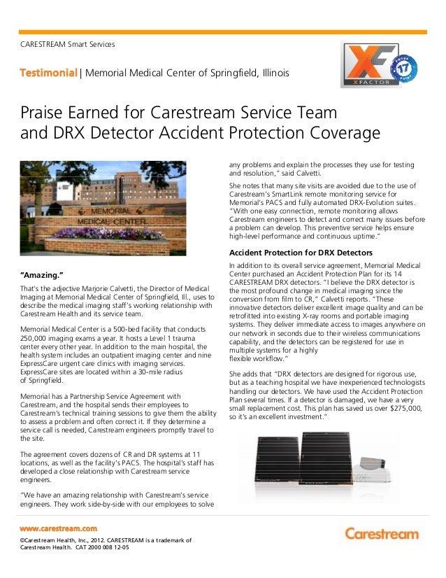 CARESTREAM Smart ServicesTestimonial   Memorial Medical Center of Springfield, Illinoiswww.carestream.com©Carestream Healt...