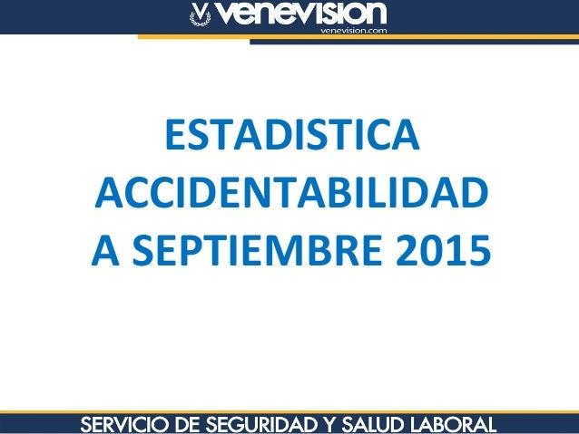 ESTADISTICA ACCIDENTABILIDAD A SEPTIEMBRE 2015