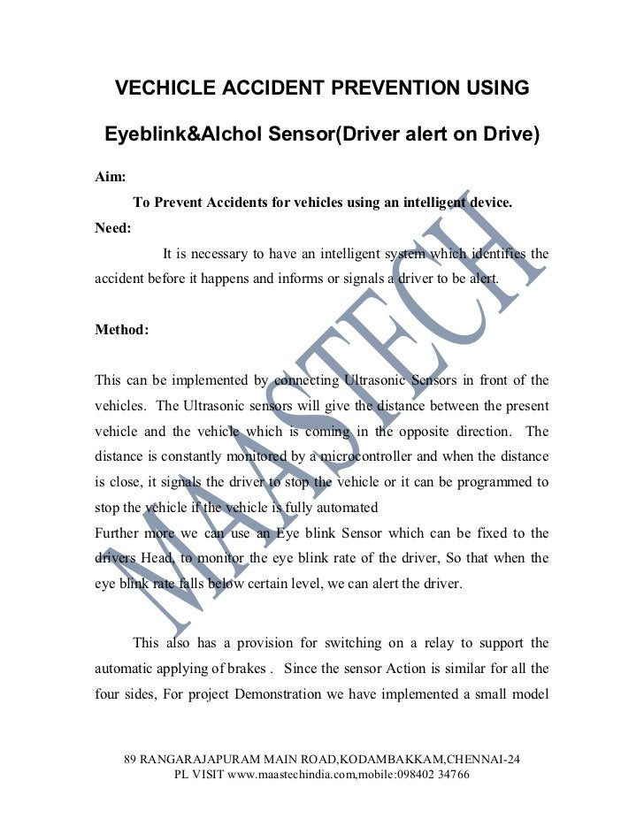 VECHICLE ACCIDENT PREVENTION USING Eyeblink&Alchol Sensor(Driver alert on Drive)Aim:        To Prevent Accidents for vehic...