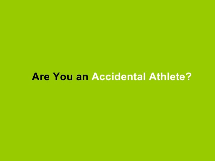 Are You an  Accidental Athlete?