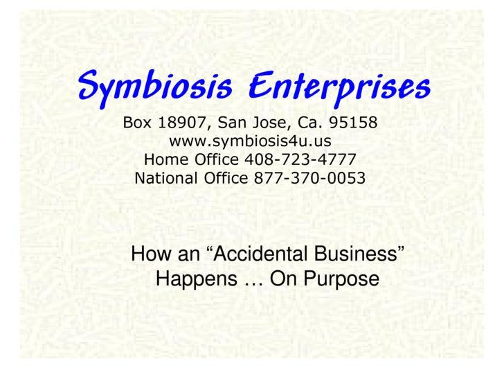 Symbiosis Enterprises   Box 18907, San Jose, Ca. 95158        www.symbiosis4u.us     Home Office 408-723-4777    National ...