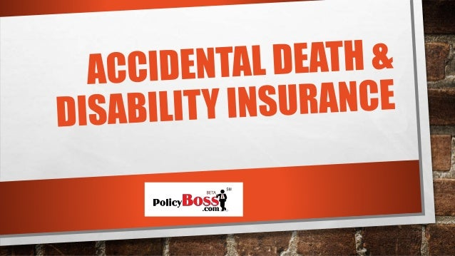 What is an Accidental Death & Disability Coverage?