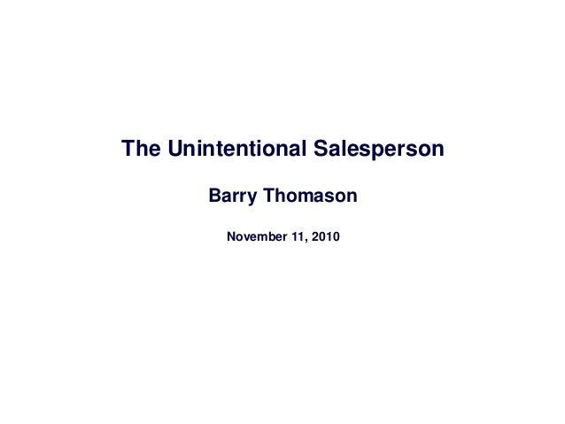 The Unintentional Salesperson Barry Thomason November 11, 2010