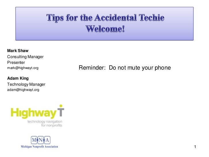 Mark ShawConsulting ManagerPresentermark@highwayt.org    Reminder: Do not mute your phoneAdam KingTechnology Manageradam@h...