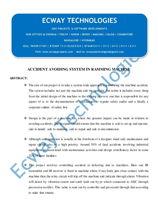ACCIDENT AVOIDING SYSTEM IN RAMMING MACHINE ABSTRACT:  The aim of our project is to take a system wide approach to preven...