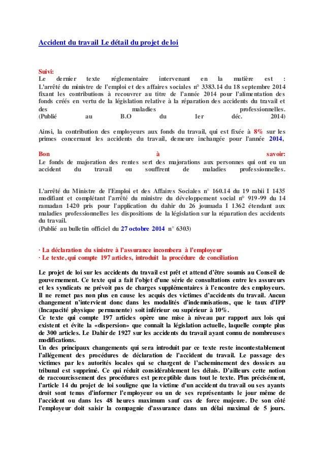 Accident du travail Le détail du projet de loi Suivi: Le dernier texte réglementaire intervenant en la matière est : L'arr...