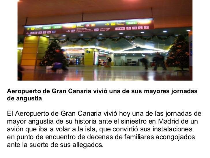 Aeropuerto de Gran Canaria vivió una de sus mayores jornadas de angustia El Aeropuerto de Gran Canaria vivió hoy una de la...