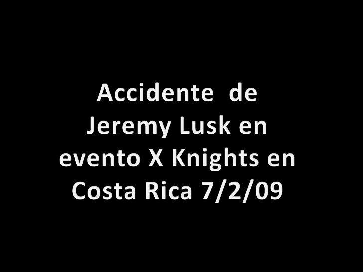 Accidente de Jeremy Lusk Slide 2