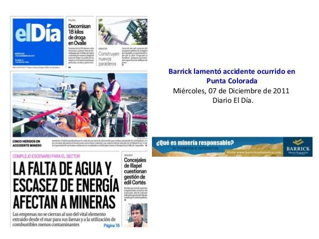 Barrick lamentó accidente ocurrido en Punta Colorada Miércoles, 07 de Diciembre de 2011 Diario El Día.