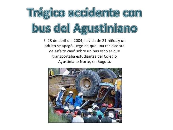 El 28 de abril del 2004, la vida de 21 niños y un adulto se apagó luego de que una recicladora    de asfalto cayó sobre un...