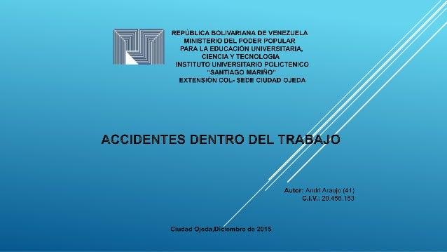Los accidentes Son: Eventos o hechos no deseados que pueden ocasionar perdidas Pueden ser : Materiales Humanos Naturales E...