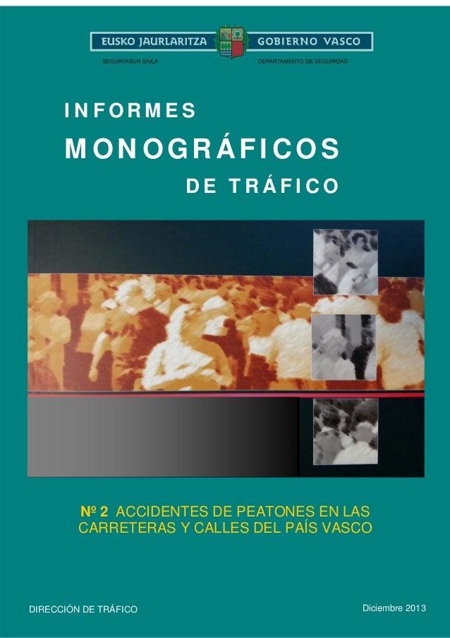 INFORMES  MONOGRÁFICOS DE TRÁFICO  Nº 2 ACCIDENTES DE PEATONES EN LAS CARRETERAS Y CALLES DEL PAÍS VASCO  DIRECCIÓN DE TRÁ...