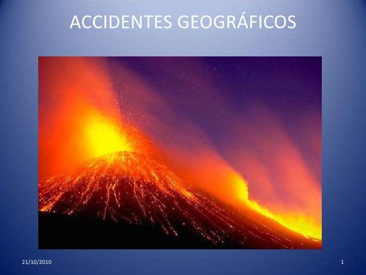 ACCIDENTES GEOGRÁFICOS<br />21/10/2010<br />1<br />