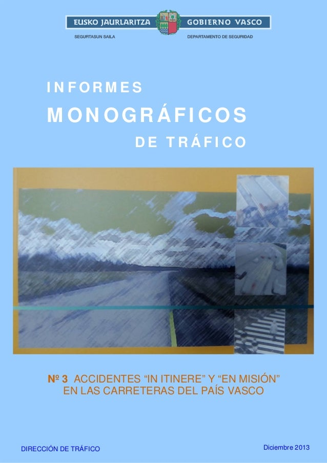 """INFORMES  MONOGRÁFICOS DE TRÁFICO  Nº 3 ACCIDENTES """"IN ITINERE"""" Y """"EN MISIÓN"""" EN LAS CARRETERAS DEL PAÍS VASCO  1  DIRECCI..."""