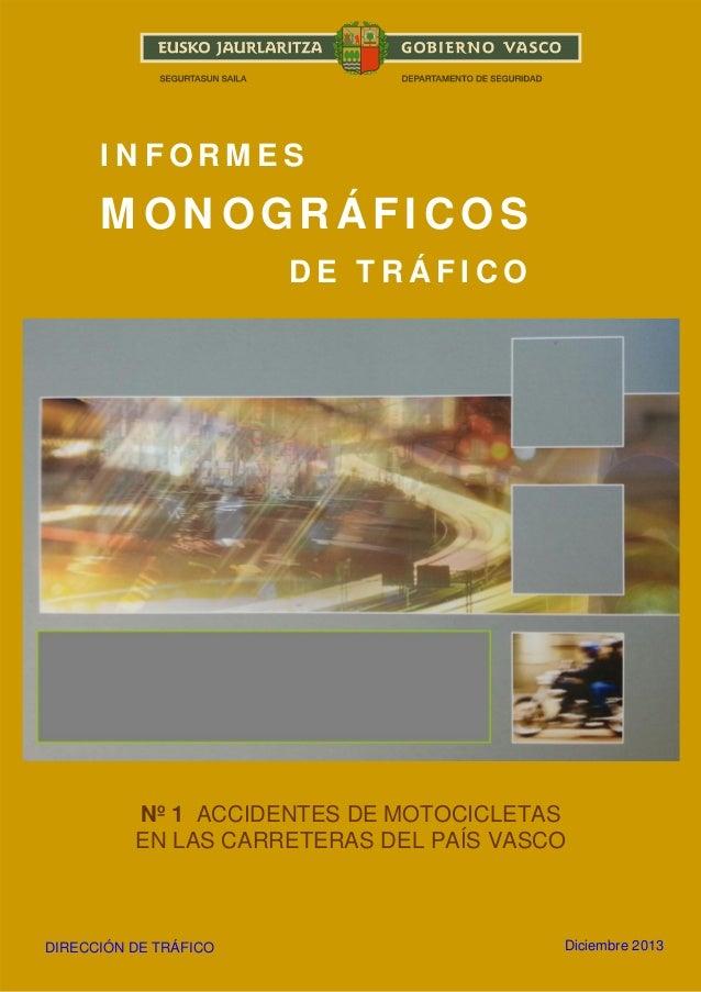 INFORMES  MONOGRÁFICOS DE TRÁFICO  Nº 1 ACCIDENTES DE MOTOCICLETAS EN LAS CARRETERAS DEL PAÍS VASCO  DIRECCIÓN DE TRÁFICO ...