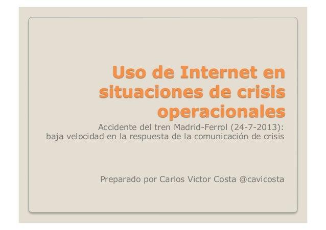 Accidente del tren Madrid-Ferrol (24-7-2013): baja velocidad en la respuesta de la comunicación de crisis Preparado por Ca...