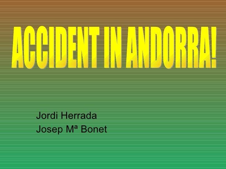 Jordi Herrada Josep Mª Bonet ACCIDENT IN ANDORRA!