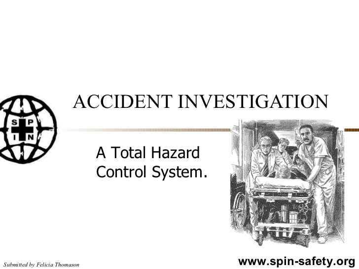 ACCIDENT INVESTIGATION A Total Hazard Control System.