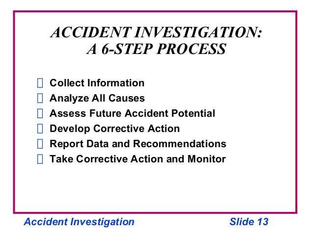 investigation process Most organizations have investigation and problem solving processes, but they rarely measure investigation process effectiveness.