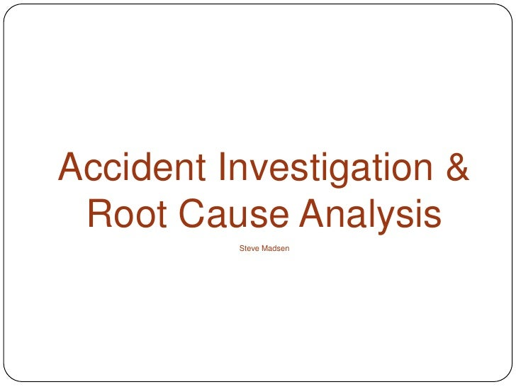 Accident investigation amp rca accident investigation root cause analysissteve ccuart Image collections