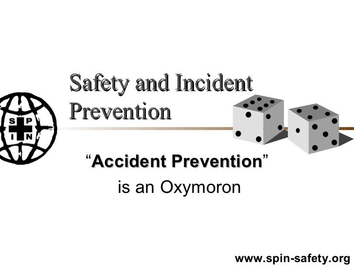 """Safety and Incident Prevention """" Accident   Prevention """" is an Oxymoron"""