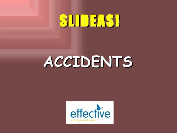 ACCIDENTS SLIDEAS!