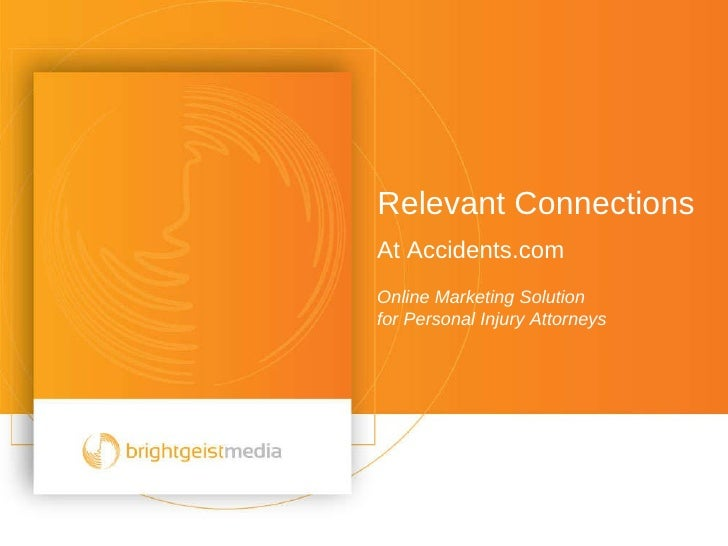 Relevant Connections At Accidents.com Online Marketing Solution for Personal Injury Attorneys