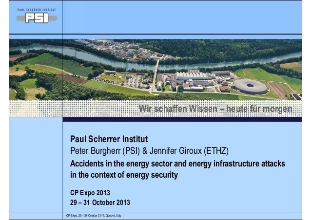 Wir schaffen Wissen – heute für morgen Paul Scherrer Institut Peter Burgherr (PSI) & Jennifer Giroux (ETHZ) Accidents in t...