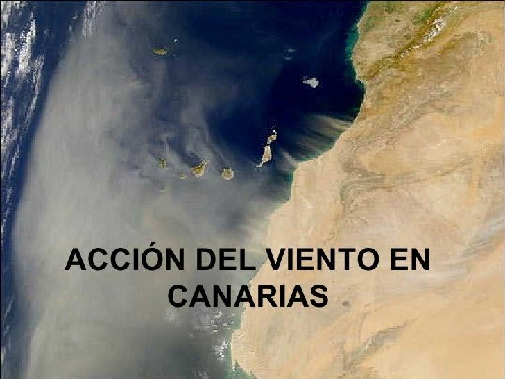 ACCIÓN DEL VIENTO EN CANARIAS