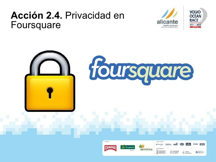Acción 2.4.  Privacidad en Foursquare